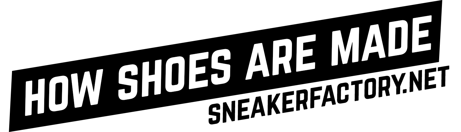 How Shoes are Made:  The Sneaker Factory